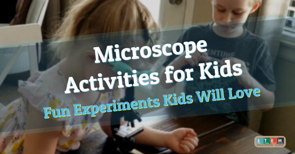 Microscope Activities for Kids