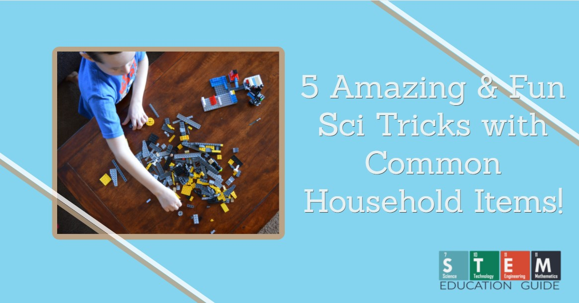 Fun Sci Tricks with Common Household Items