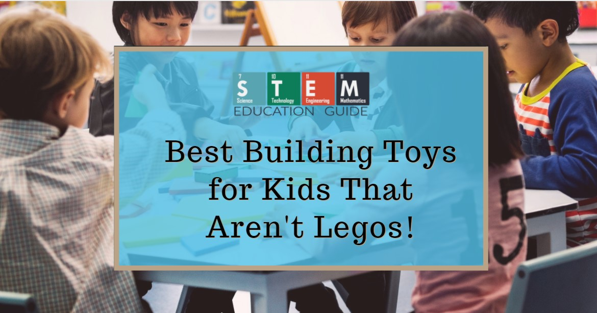 The Best Building Toys for Kids That Aren't Legos