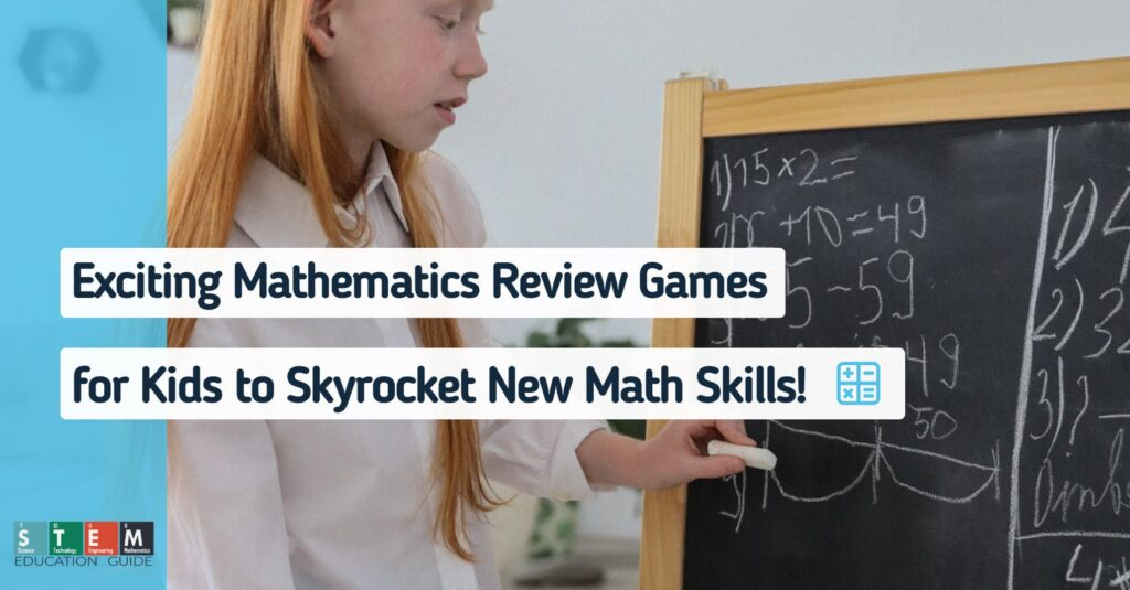Exciting Mathematics Review Games for Kids to Skyrocket New Math Skills On-The-Go