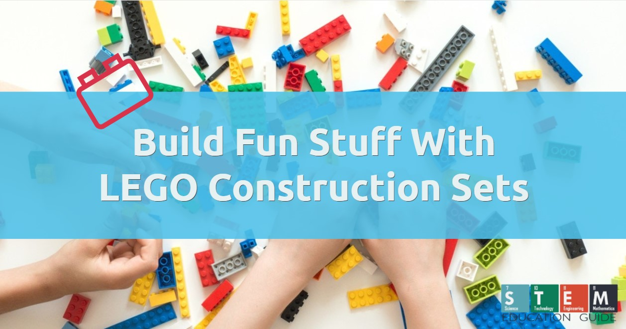 Build Fun Stuff With LEGO Construction Sets