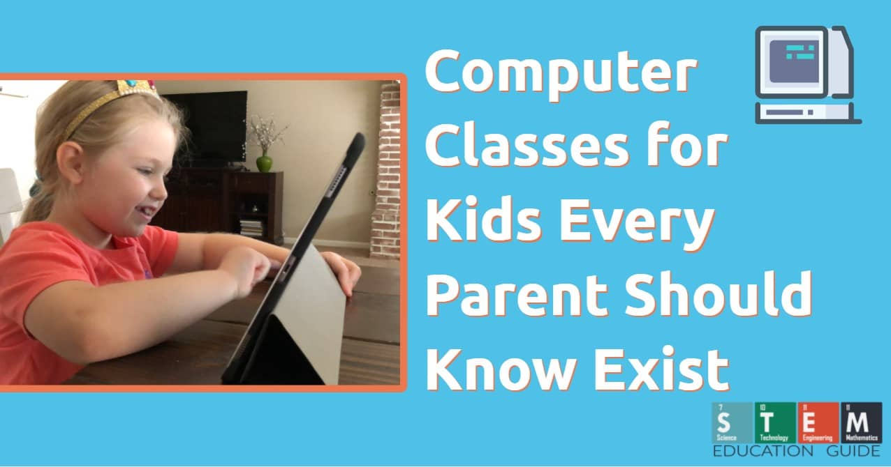 Computer Classes for Kids Every Parent Should Know Exist