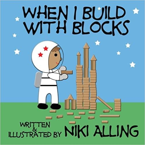 When I Build with Blocks by Niki Alling
