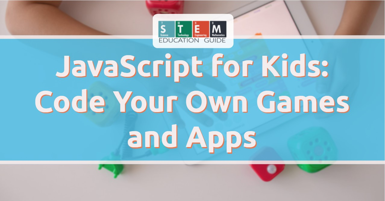 JavaScript for Kids Code Your Own Games and Apps