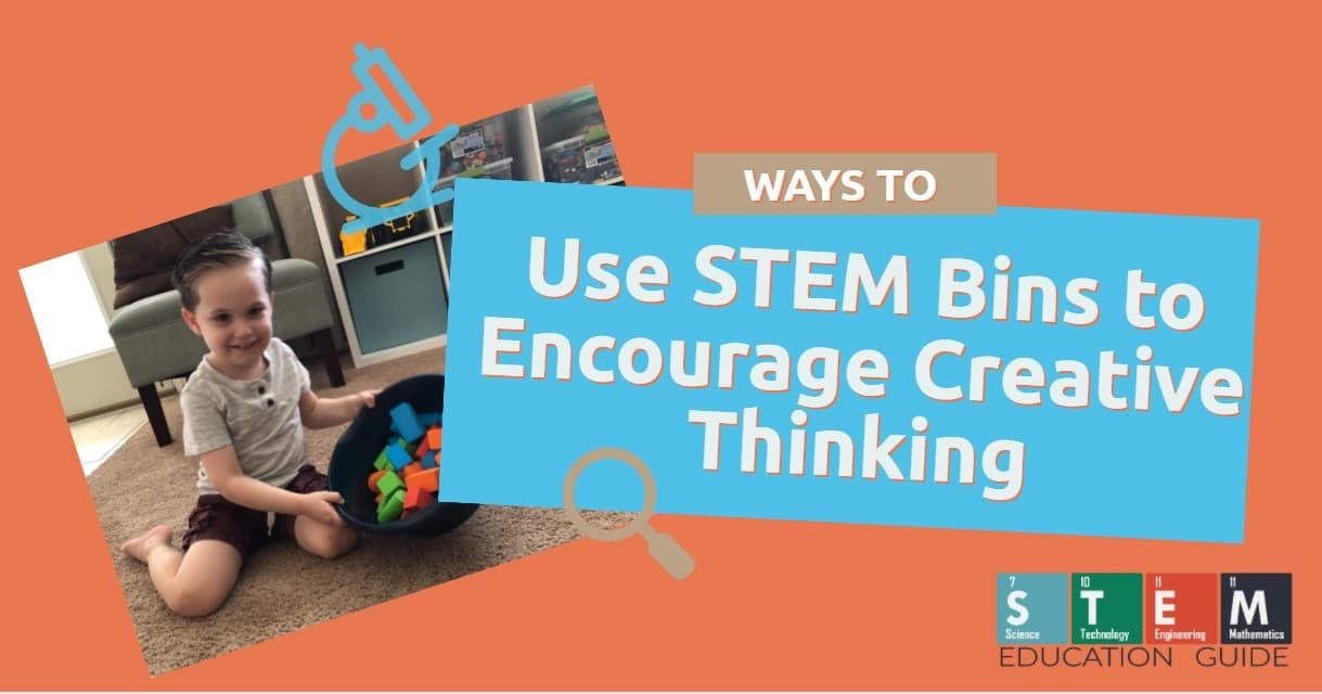 Ways to Use STEM Bins to Encourage Creative Thinking