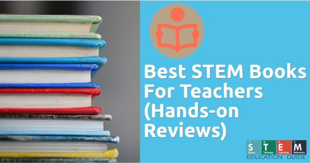Best STEM Books For Teachers (Hands-on Reviews)