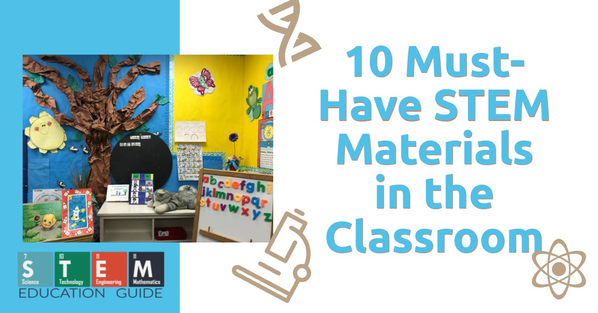 Must-Have STEM Materials in the Classroom