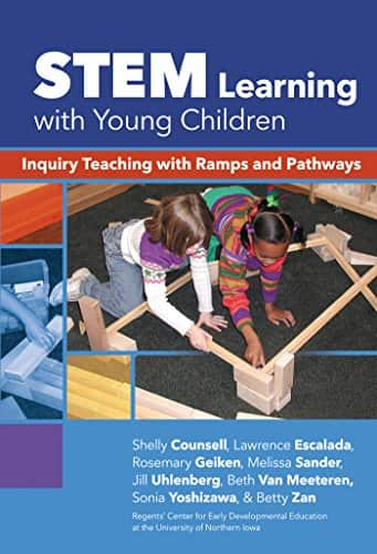 STEM Learning with Young Children Inquiry Teaching with Ramps and Pathways
